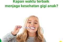 Kapan Waktu Terbaik Menjaga Kesehatan Gigi Anak