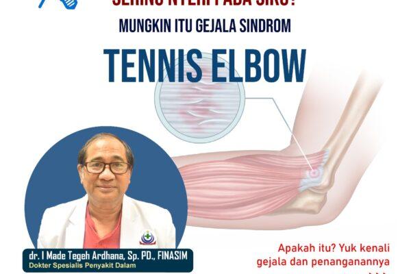 Mengenal Sindrom Tennis Elbow, Yuk simak
